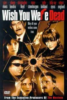 Wish You Were Dead on-line gratuito