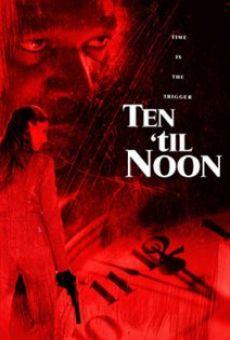 Ten 'til Noon Online Free
