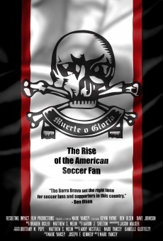 Ver película Muerte o Gloria: The Rise of the American Soccer Fan