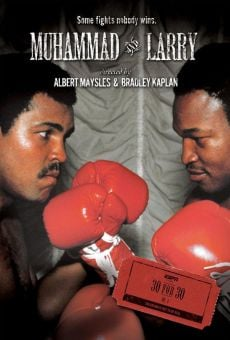 30 for 30: Muhammad and Larry en ligne gratuit