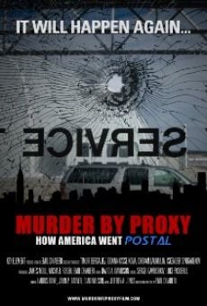 Murder by Proxy: How America Went Postal online kostenlos