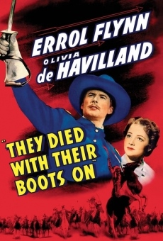 They Died with their Boots On on-line gratuito