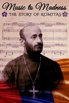 Music to Madness: The Story of Komitas online
