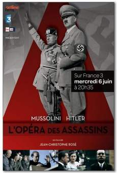 Mussolini-Hitler: L'opéra des assassins on-line gratuito