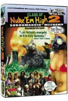 Class of Nuke 'Em High Part II: Subhumanoid Meltdown online