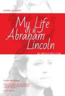 Película: My Life as Abraham Lincoln