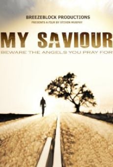 Watch My Saviour online stream
