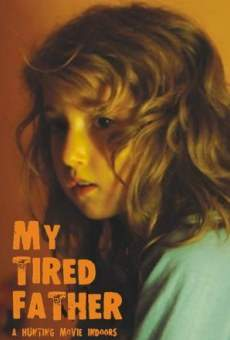 Película: My Tired Father
