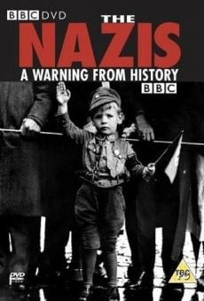 The Nazis: A Warning from History online streaming
