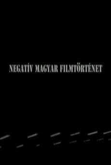 Negatív magyar filmtörténet on-line gratuito