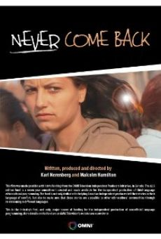 Never Come Back on-line gratuito