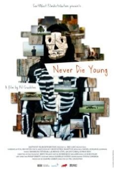 Never Die Young on-line gratuito