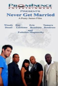 Película: Never Get Married