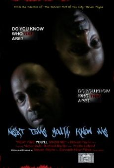 Película: Next Time You'll Know Me