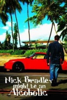 Película: Nick Bradley Might Be an Alcoholic