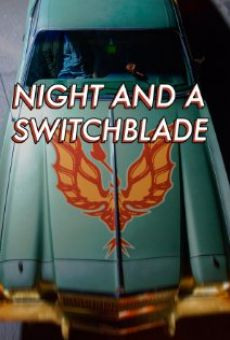 Night and a Switchblade on-line gratuito