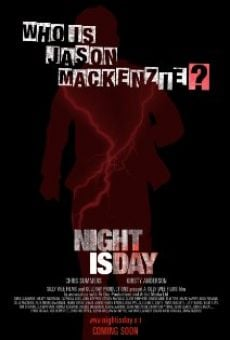 Night Is Day: The Movie on-line gratuito