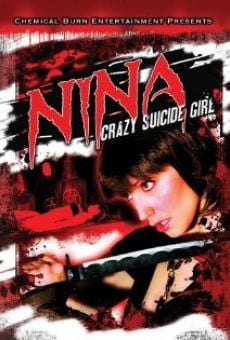 Watch Nina: Crazy Suicide Girl online stream
