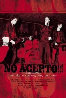 Ver película No acepto!!! 1980-1990: diez años de hardcore, punk, ira y caos