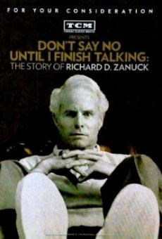 Don't Say No Until I Finish Talking: The Story of Richard D. Zanuck online