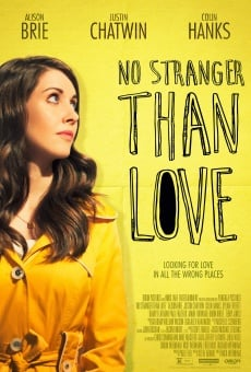 No Stranger Than Love on-line gratuito