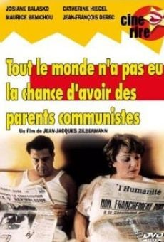 Tout le monde n'a pas eu la chance d'avoir des parents communistes on-line gratuito
