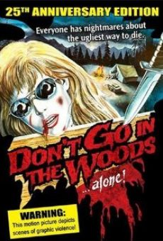Don't Go in the Woods... Alone! on-line gratuito