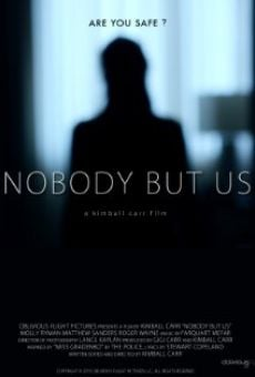 Nobody But Us on-line gratuito