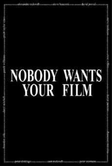 Nobody Wants Your Film online free