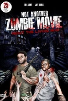 Ver película Not Another Zombie Movie....About the Living Dead