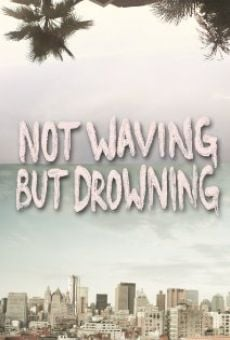 Película: Not Waving But Drowning