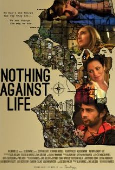 Ver película Nothing Against Life