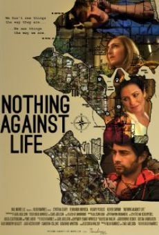 Nothing Against Life on-line gratuito