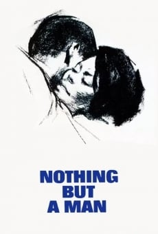 Nothing But a Man en ligne gratuit