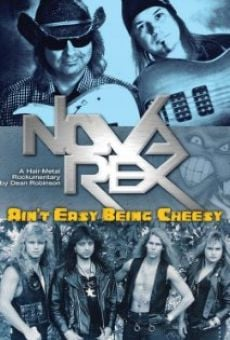 Nova Rex: Ain't Easy Being Cheesy gratis