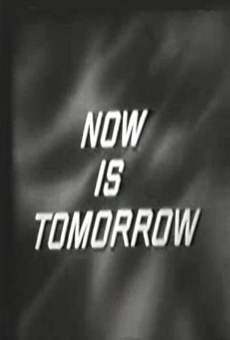 Película: Now Is Tomorrow