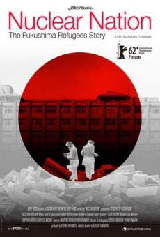 Nuclear Nation: The Fukishima Refugees Story on-line gratuito