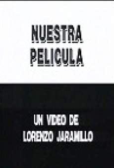 Película: Nuestra película: Un video de Lorenzo Jaramillo realizado por Luis Ospina
