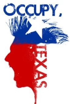 Watch Occupy, Texas online stream