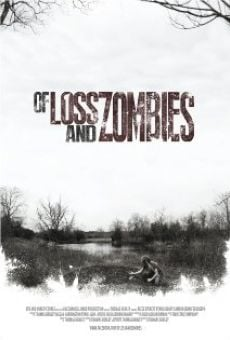 Of Loss and Zombies online streaming