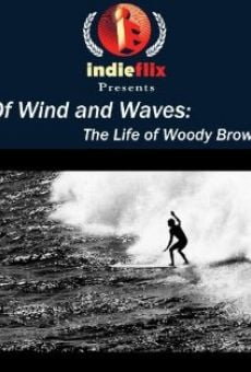 Película: Of Wind and Waves: The Life of Woody Brown
