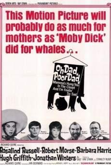Ver película ¡Oh papá, pobre papá, mama te ha metido en el armario, y a mí me da tanta pena!