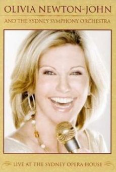 Olivia Newton-John and the Sydney Symphony Orchestra: Live at the Sydney Opera House online free