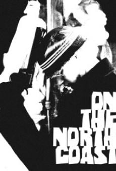 On the North Coast en ligne gratuit