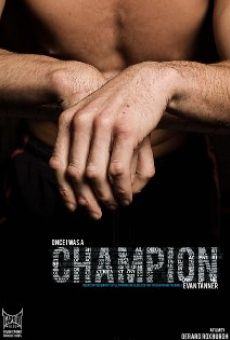 Once I Was a Champion on-line gratuito