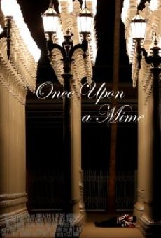 Once Upon a Mime on-line gratuito