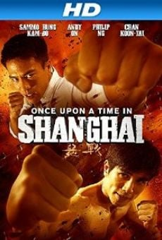 Once Upon a Time in Shanghai online