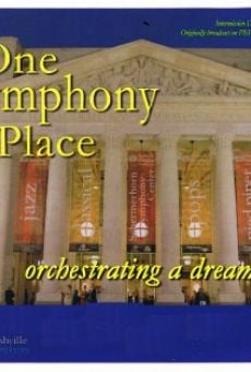 Película: One Symphony Place: A Dream Fulfilled