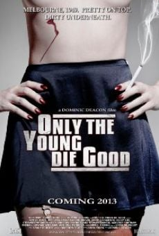 Ver película Only the Young Die Good