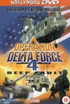 Operation Delta Force 4: Deep Fault on-line gratuito